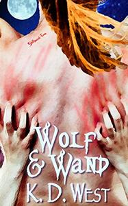 Wolf & Wand: A Paranormal Erotic Romance