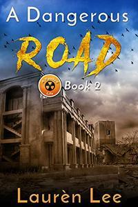 A Dangerous Road (Post Apocalyptic Fiction)