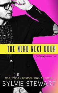 The Nerd Next Door: A Friends-to-Lovers Romantic Comedy
