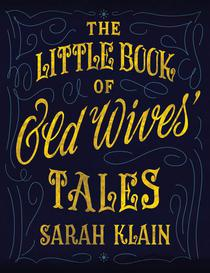 The Little Book Of Old Wives' Tales