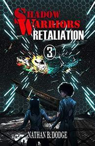 Shadow Warriors: Retaliation: Book 3 in the Shadow Warriors Series.