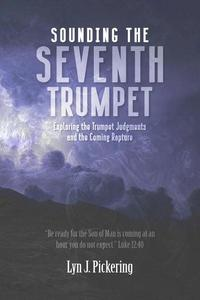 Sounding the Seventh Trumpet