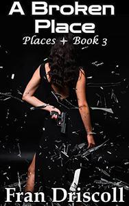 A BROKEN PLACE: A Christian Romantic Suspense Novel