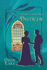 Pastiche: A Charms of Albion Book