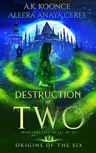 Destruction of Two: A Reverse Harem Series