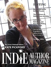Indie Author Magazine: Featuring Kate Pickford: Issue #4, August 2021 - Focus on Editing