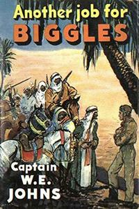 Another Job For Biggles: Join Biggles as he goes to Arabia to trace a new, dangerous drug