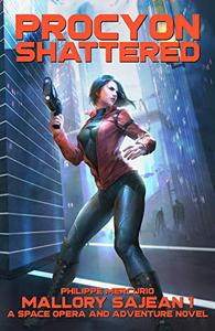 PROCYON SHATTERED: Space Opera & Adventure - MALLORY SAJEAN 1