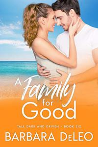 A Family for Good : A sweet, small town, second chance romance