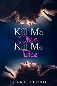Kill Me Once, Kill Me Twice