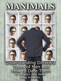 Manimals: Understanding Different Types of Men and How to Date Them!