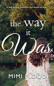 The Way It Was: A Contemporary, Second Chance Romance