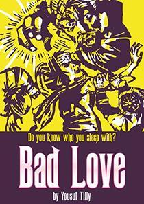 Bad Love: Do you know who you sleep with?