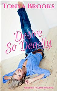 Desire So Deadly: The Welcome To Lakeside Series