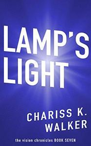 Lamp's Light: Lamp's Light (The Vision Chronicles)