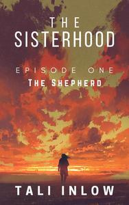 The Sisterhood: Episode One