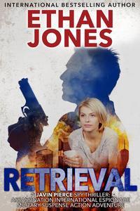 Retrieval: A Javin Pierce Spy Thriller