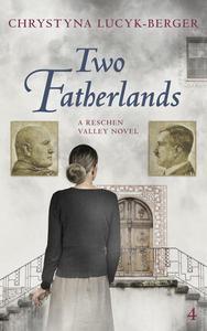 Two Fatherlands: A Reschen Valley Novel Part 4