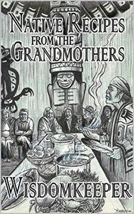 Native Recipes: Gifts from the Grandmother