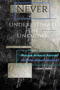 """Never Underestimate the Unknown:  """"Positive Attracts Positive""""      """"Negative Attracts Negative"""""""