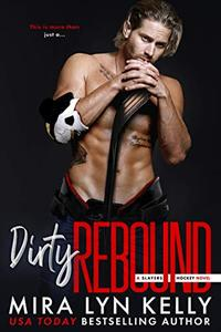 DIRTY REBOUND: A Slayers Hockey Novel