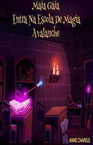 Maia Gaia Enrolls In Avalanche Magic School