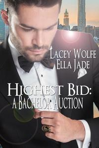 Highest Bid: A Bachelor Auction