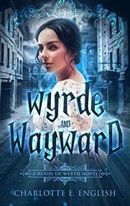 Wyrde and Wayward