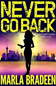 Never Go Back: A Mystery / Crime Thriller