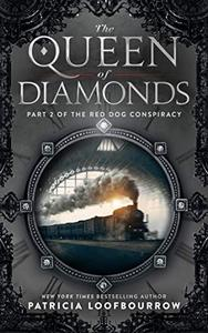 The Queen of Diamonds: Part 2 of the Red Dog Conspiracy