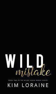 Wild Mistake: A Best Friend's Little Sister Romance