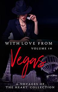 With Love From Vegas: Voyages of the Heart