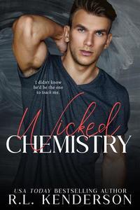 Wicked Chemistry: A Teacher/Student Forbidden Romance
