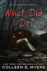 What Did I Do?: Her dreams are of death...