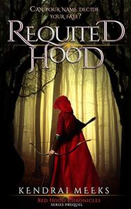 Requited Hood: An Urban Fantasy Fairy Tale