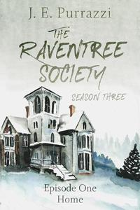 The Raventree Society S3E1: Home