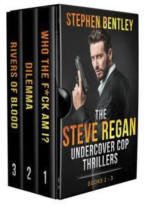 The Steve Regan Undercover Cop Thrillers Trilogy