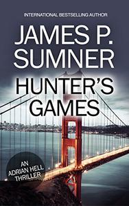 Hunter's Games: An Adrian Hell Thriller (Book #2)