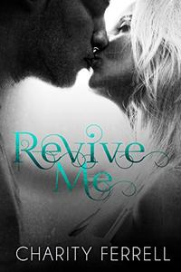Revive Me: A Brother's Best Friend Romance