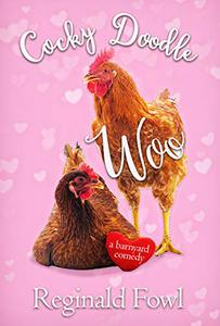 Cocky Doodle Woo: Valentines from the Hen House