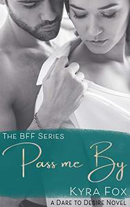 Pass me By: An Opposites Attract Romance Novel