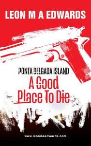 Ponta Delgada Island A Good Place To Die