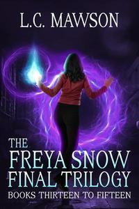 The Freya Snow Final Trilogy: Books 13-15