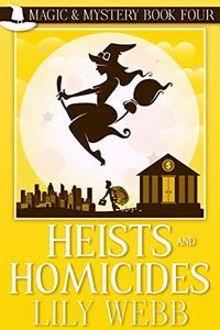 Heists and Homicides: Paranormal Cozy Mystery
