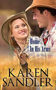 Home in His Arms: A Small Town Cowboy Romance