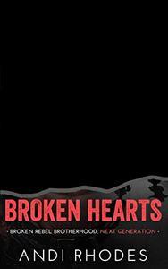 Broken Hearts: Broken Rebel Brotherhood Next Generation