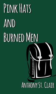Pink Hats and Burned Men: A Rucksack Universe Story
