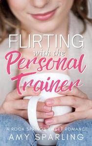Flirting with the Personal Trainer