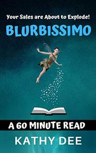 BLURBISSIMO: Your Book Sales are About to Explode!