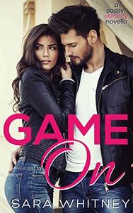 Game On: A Sassy, Steamy Novella